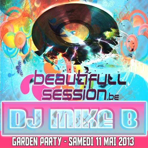 Dj Mike B - Garden Party @ Beautifull Seesion (11.05.2013)