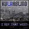 Kulahblind - I Rep That West - Ft. Esko & XP (Prod. 5Mentarios)