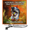 Audubon-The Dream That Wouldn't Die by Sharon Delarose. Narrated by Allie Mars.