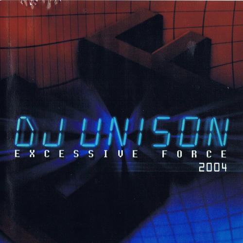 DJ Unison - Excessive Force MIX (2004)