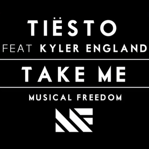 """Take Me"" Tiesto feat. Kyler England (Original Mix)"