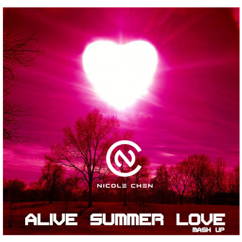 Alive Summer Love - Nicole Chen 7IN1 VS MASHUP MIX (Extended Mastered)