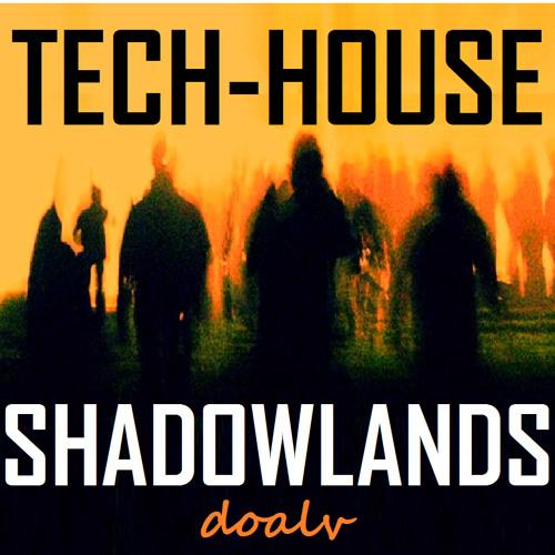 TECH-HOUSE SHADOWLANDS [Murky Sounds 4 Hard-To-Please Ears ~ May 2K13]