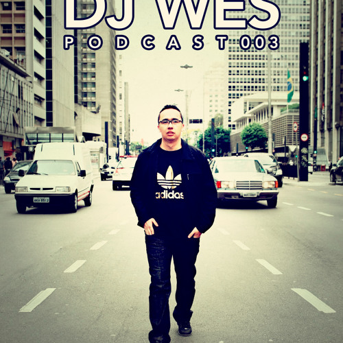 DJ Wes Podcast#03
