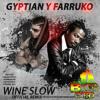 Gyptian ft farruko wine slow ( remix by big mike )