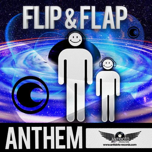 Flip & Flap - Anthem (Orginal Mix)