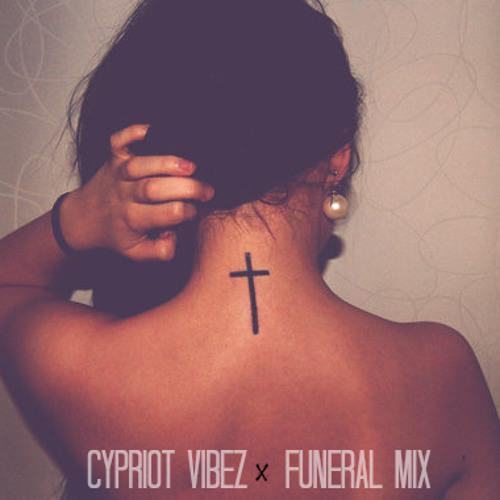 † Cypriot Vibez - Funeral Mix †