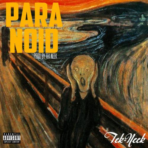 Paranoid - Tek-Neek (Prod. By Tek-Neek)