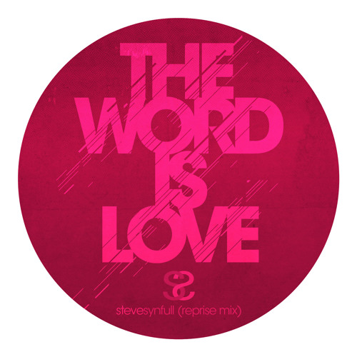 The Word Is Love - Steve Synfull reprise mix