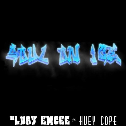 The Last Emcee - Soul On Ice feat Huey Cope