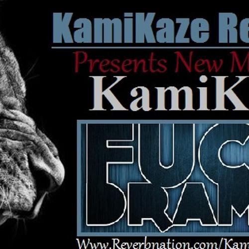 KamiKaze - F@@K DR@M@ (Feat. Sassy.B)