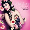 Download Katy perry - Not Like The Movies Mp3