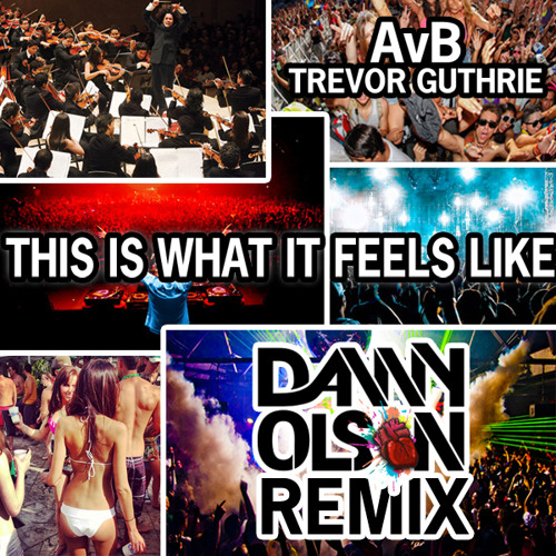 This Is What It Feels Like (Danny Olson Orchestral Remix)