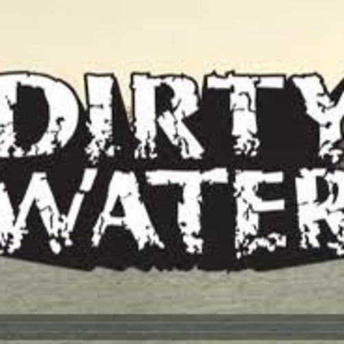 DIRTYWATER