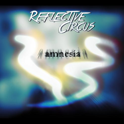 Reflective Circus - Amnesia