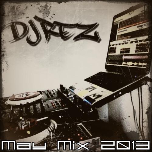 DJ Rez - May Mix 2013