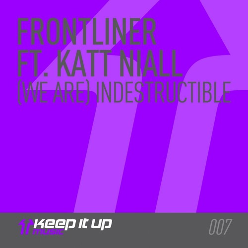 #1 Beatport Release - Frontliner Ft. Katt Niall - (We Are) Indestructible