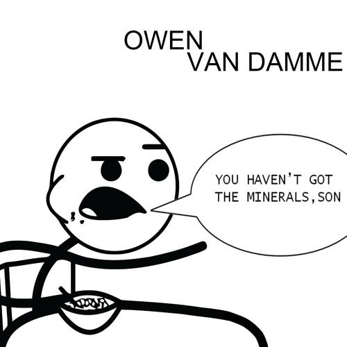 Owen Van Damme - You haven't got the minerals, son (Sept 2012 CKUW Mix)