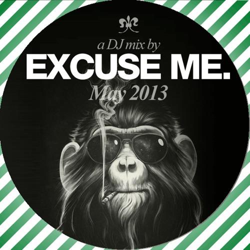 Excuse Me promo DJ mix (May 2013)