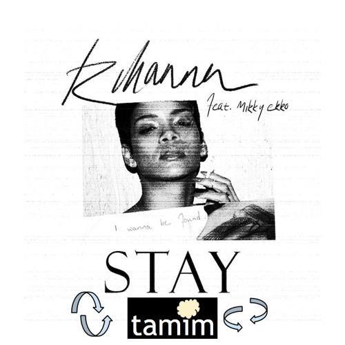 Rihanna feat Mikky Ecko- Stay (tamim Remix)