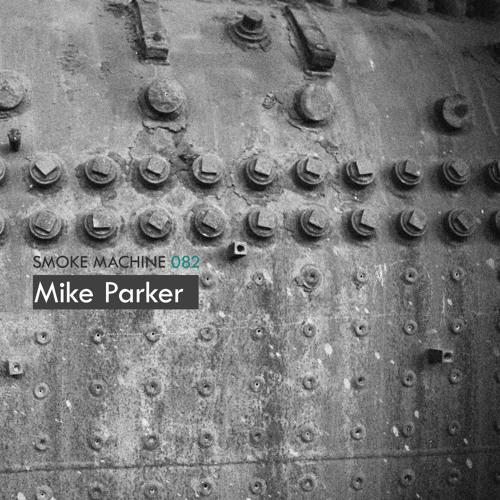 Smoke Machine Podcast 082 Mike Parker