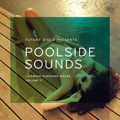 Future Disco Presents Poolside Sounds Vol. 2 (Mini Mix)