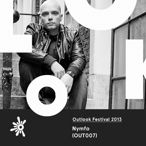 OUT007 Nymfo - Outlook Festival 2013 Mix