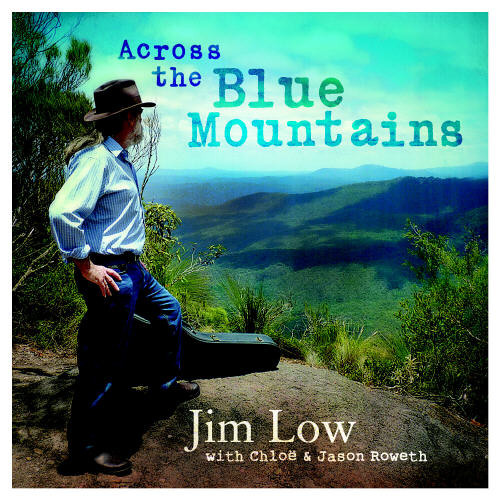 Jim Low 'Across The Blue Mountains'
