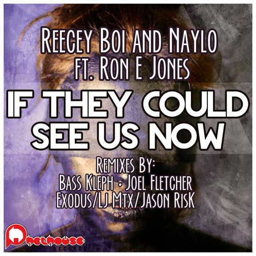 (Joel Fletcher Remix) Reecey Boi & Naylo Ft. Ron E Jones - If They Could See Us Now #36 Aria Charts