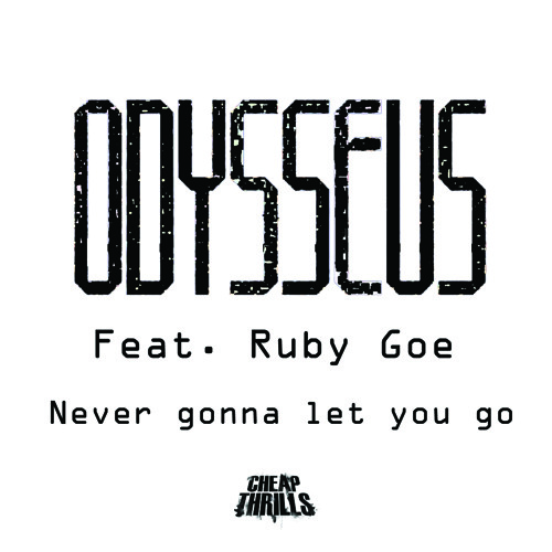 Odysseus - Never Gonna Let You Go (feat. Ruby Goe)