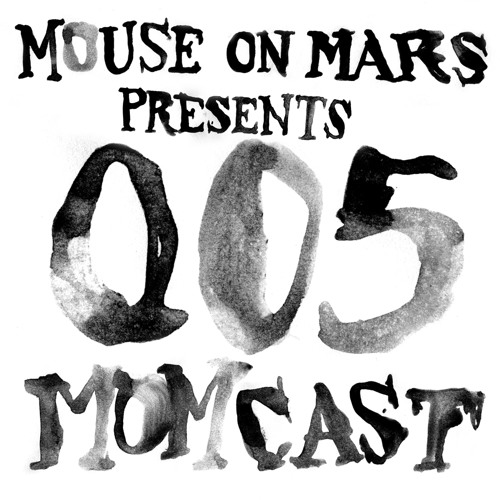 Mouse On Mars pres. MOMCAST005 - The Sonig Momcast