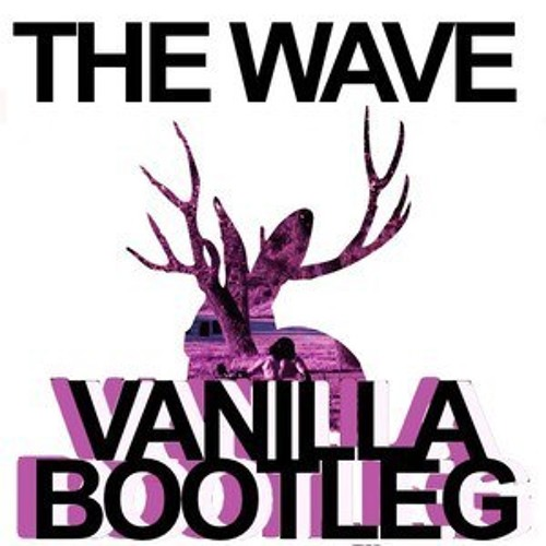 Miike Snow - The Wave (Vanilla Bootleg) NEW UPLOAD!