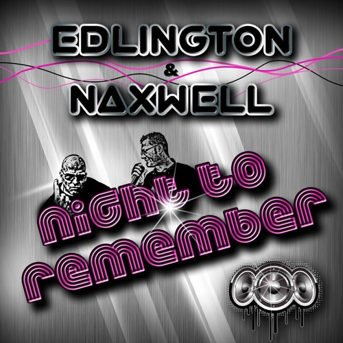 Edlington & NaXwell - Night To Remember (Togafunk Remix) Preview