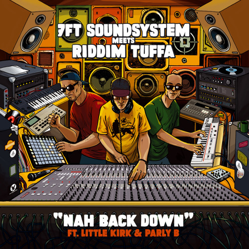 [ BMB -006 ] 7FT meets Riddim Tuffa - Nah Back Down - Little Kirk + Parly B [PROMO]