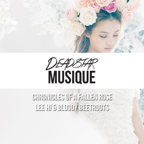 Lee Hi & Bloody Beetroots - Chronicles of a Fallen Rose (DeadstarMusique Mix)