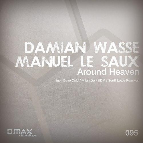 Damian Wasse & Manuel Le Saux - Around Heaven (UDM Remix) CUT