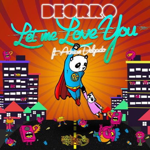 Deorro Feat. Adrian Delgado - Let Me Love You (Original Radio Mix)
