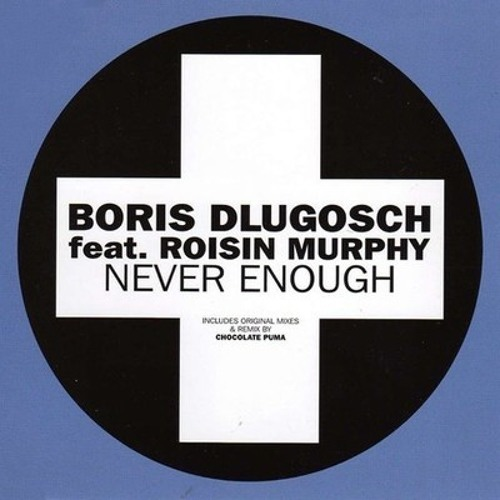 Boris Dlugosch & Roisin Murphy-Never Enough (StereoNoize NuFunk remix)