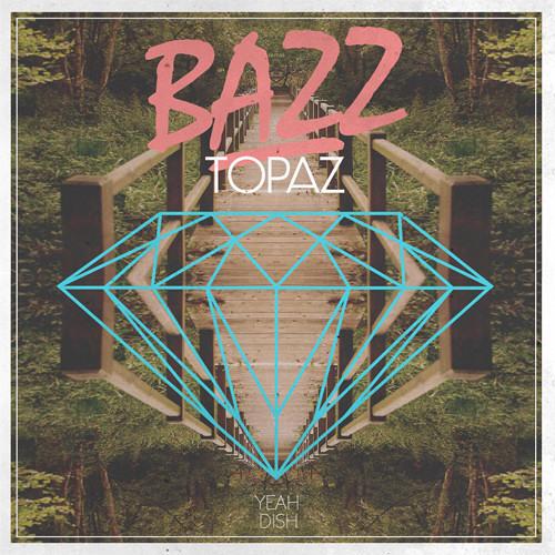 Bazz - Topaz (cYsmix's Faithful Remix)
