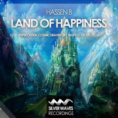 Hassen B - Land Of Happiness (E.T Project Remix) [Silver Waves Recordings]