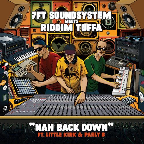 [ BMB -006 ] 7FT meets Riddim Tuffa - Nah Back Down - Little Kirk + Parly B [PROMO]