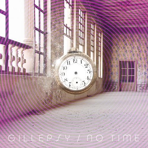 Gillepsy - No Time