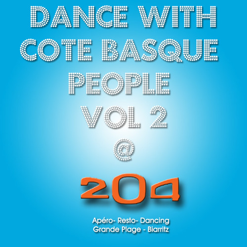 Dance With Cote Basque People Vol 2 @ 204 ( Resto - Bar - Grande plage - Biarritz )