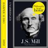 J.S Mill: Philosophy in an Hour written by Paul Strathern, Read by Jonthan Keeble