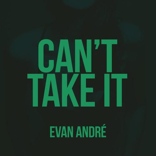 """Can't Take It"""