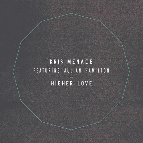 Kris Menace feat. Julian Hamilton - Higher Love (Tobtok Remix)