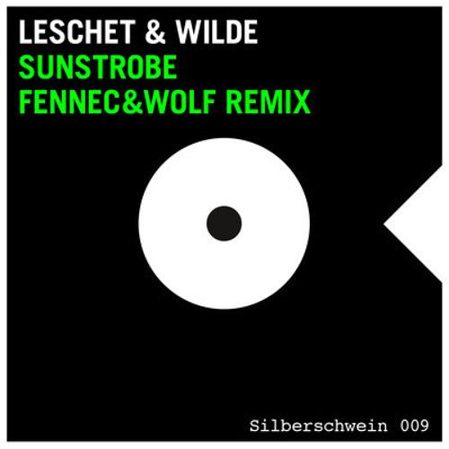Leschet & Wilde - Sunstrobe (Fennec & Wolf Remix)