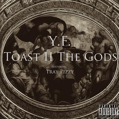 Toast II The Gods