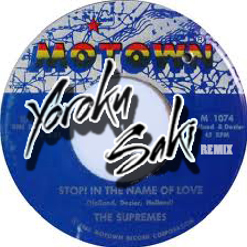The Supremes - Stop! In The Name Of Love (Yoroku Saki Remix)