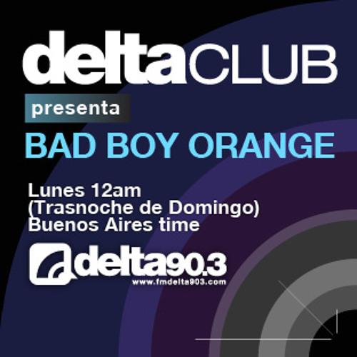 Delta Podcasts -Delta Club presenta Bad Boy Orange (13/5/2013)